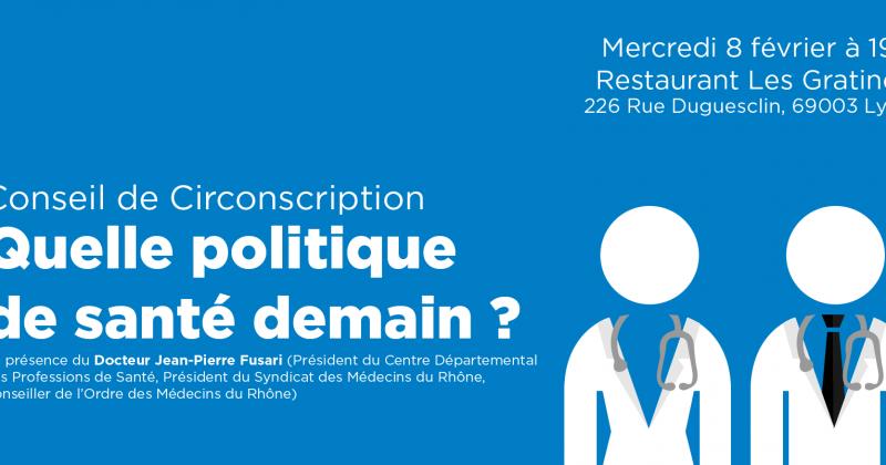 Conseil de circonscription : Quelle politique de santé demain ? [8 février 2017]